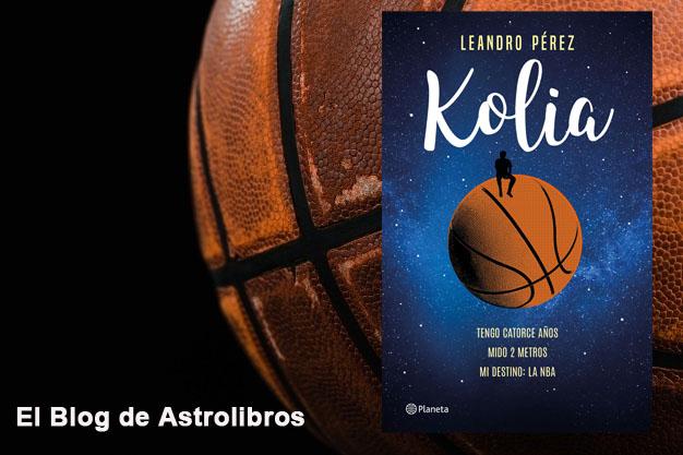 Kolia | Leandro Perez | Libro de baloncesto | Astrolibros