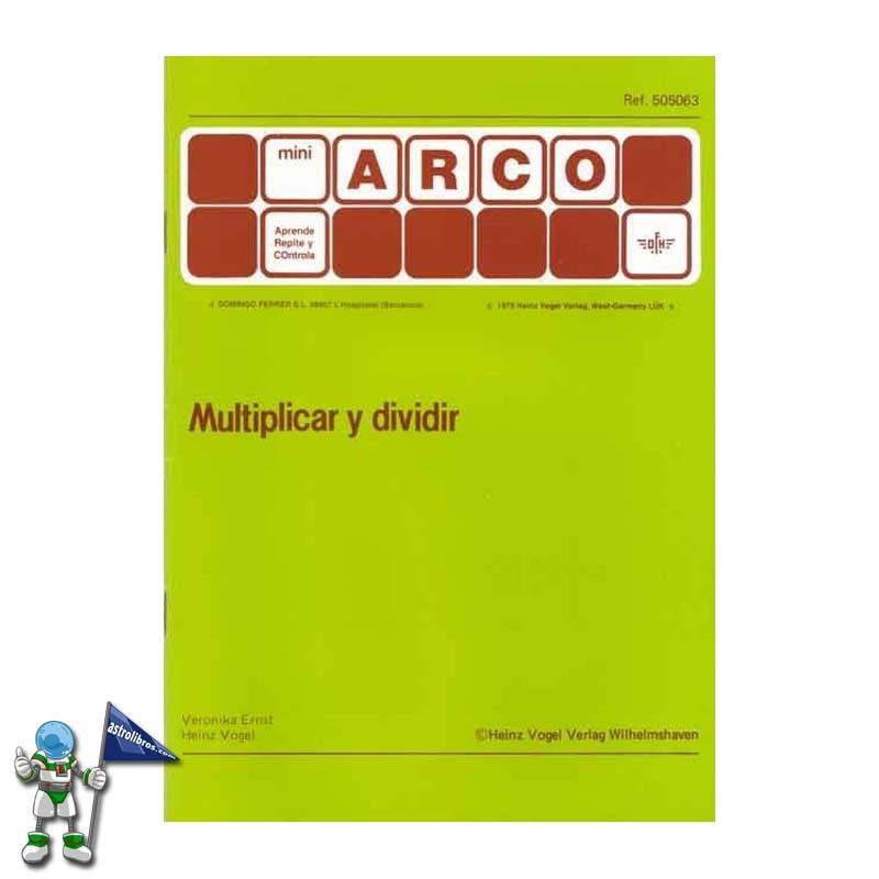 Multiplicar y dividir mi arco | El blog de astrolibros | La mejor fórmula para aprender las tablas de multiplicar | Astrolibros Vitoria-Gasteiz | librería online | Librería infantil y juvenil