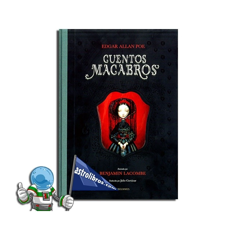 Álbum Ilustrado Cuentos Macabros Edgar Allan Poe | Benjamin Lacombe | Cuentos de Halloween | Astrolibros Vitori-Gasteiz | Librería online | Libros de halloween