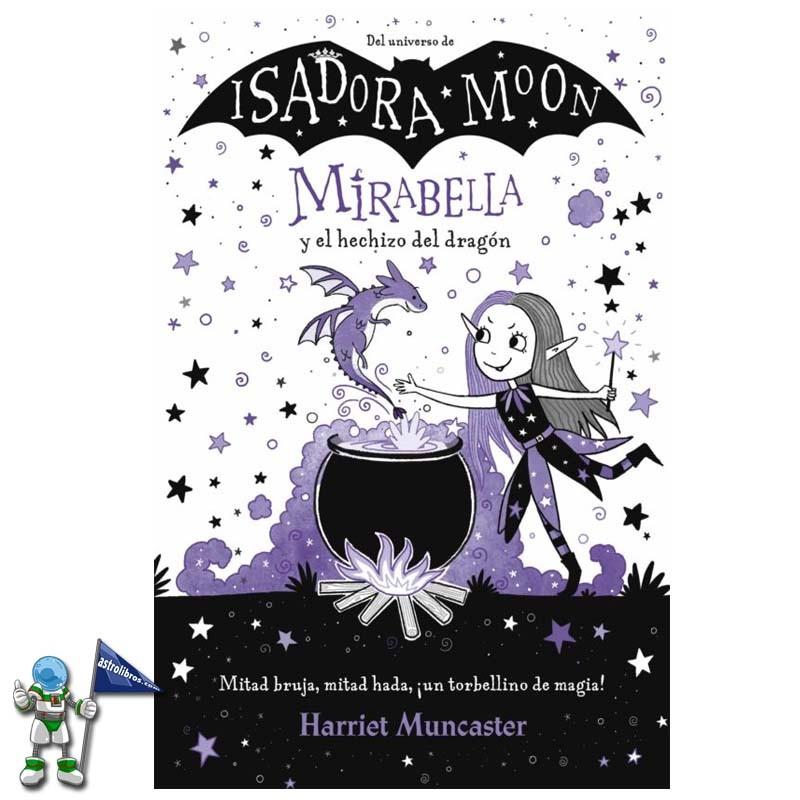 Mirabella y el hechizo del dragón | Isadora Moon | Librería infantil y juvenil | Astrolibros Vitoria-Gasteiz | Librería Online | Libros de halloween