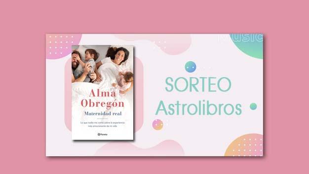 Alma Obregón | Maternidad Real | Sorteo | Astrolibros | Librería Infantik y Juvenil de Vitoria Gasteiz | Tienda Online
