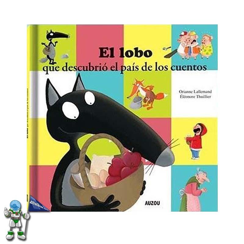 El lobo que descubrió el País de los Cuentos | Colección de Lobo Lupo en Astrolibros | Librería Votoria-Gasteiz | Librería infantil y juvenil | El blog de Astrolibros