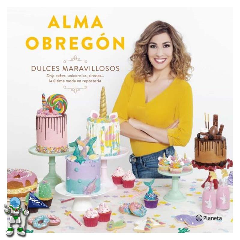 Dulces Maravillosos | Alma Obregón | Astrolibros librería infantil y juvenil de Vitoria-Gasteiz