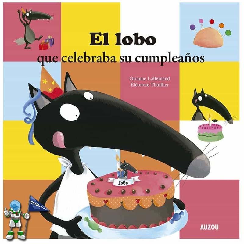 El lobo que celebraba su cumpleaños | Colección de Lobo Lupo en Astrolibros | Librería Votoria-Gasteiz | Librería infantil y juvenil | El blog de Astrolibros