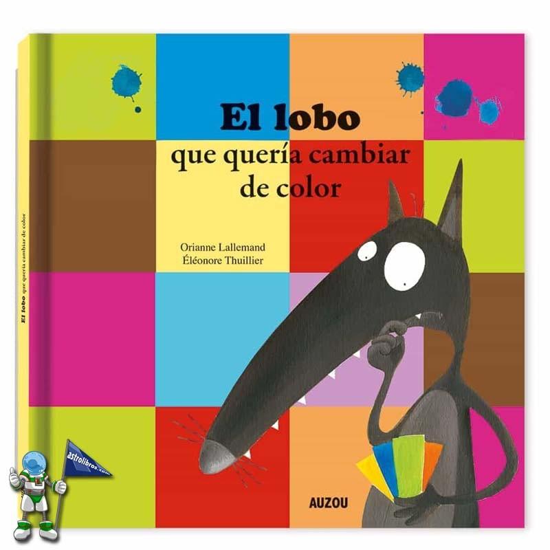 El lobo que quería cambiar de color | | Colección de Lobo Lupo en Astrolibros | Librería Votoria-Gasteiz | Librería infantil y juvenil | El blog de Astrolibros