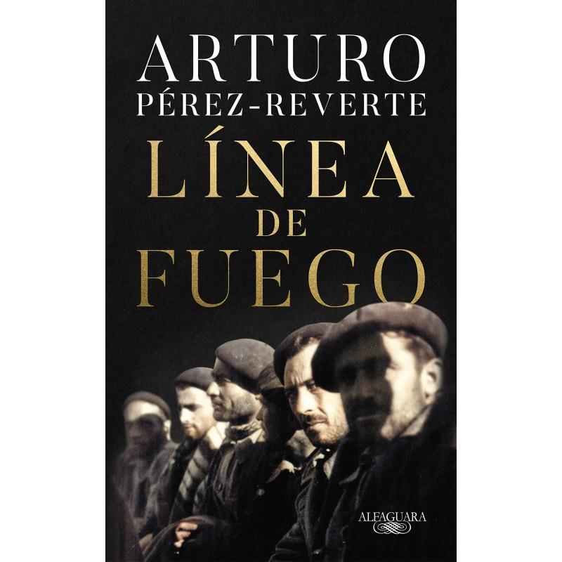 Linea de Fuego | Arturo Pérez-Reverte | Novela histórica | Librería Astrolibros en Vitoria-gasteiz | Librería infantil y juvenil | Comercio local | Tienda online