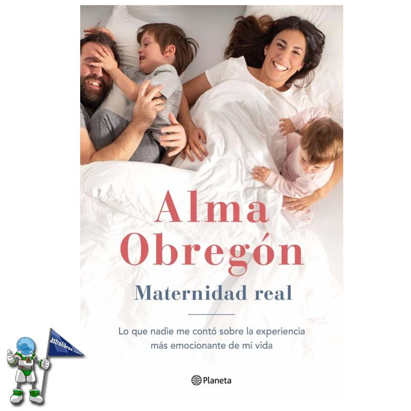 Maternidad Real | Alma Obregón | Editorial Planeta | Astrolibros librería infantil y juvenil de Vitoria-Gasteiz