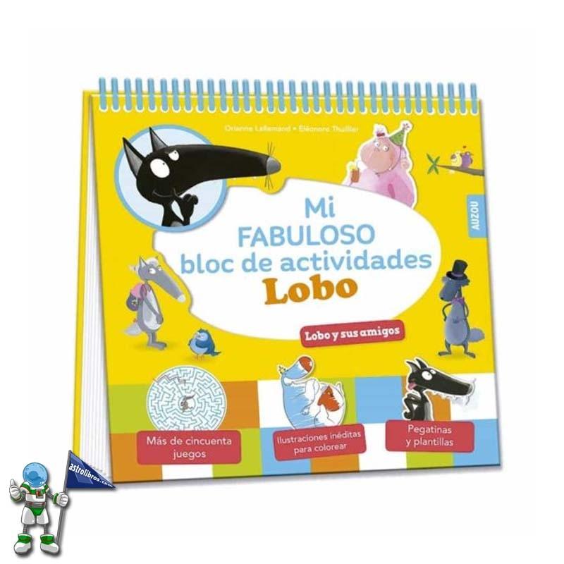 Mi Fabuloso bloc de actividades Lobo | Colección de Lobo Lupo en Astrolibros | Librería Votoria-Gasteiz | Librería infantil y juvenil | El blog de Astrolibros