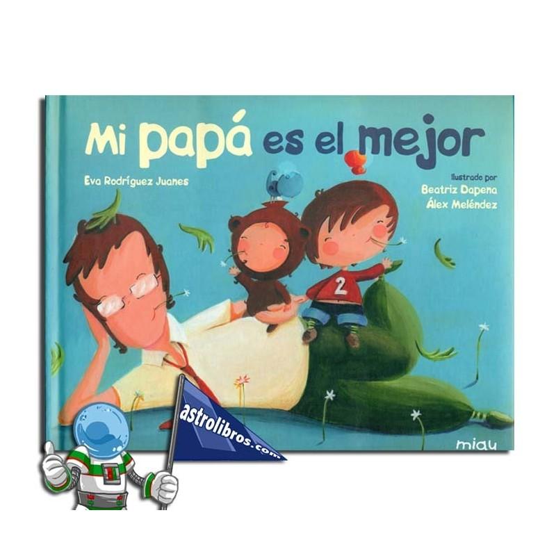 Mi papá es el mejor | Editorial Jaguar | Cuento ilustrado | Paternidad | Día del padre 2021 | Astrolibros librería infantil y juvenil referente en Euskadi | Librería online