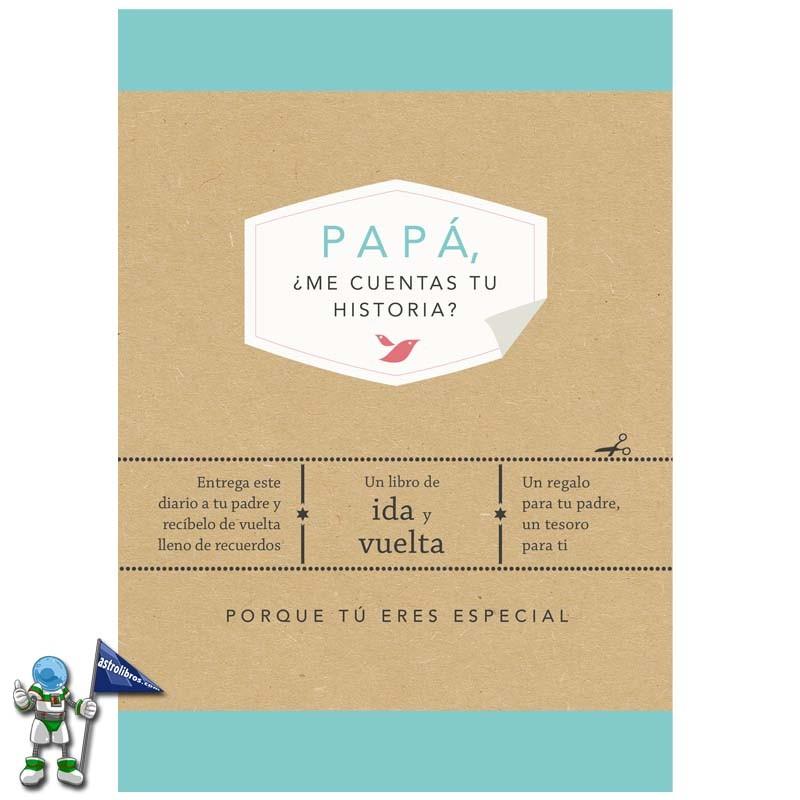 Papá, ¿me cuentas tu historia? | Editorial Penguin Random House | Paternidad | Día del padre 2021 | Astrolibros librería infantil y juvenil referente en Euskadi | Librería online