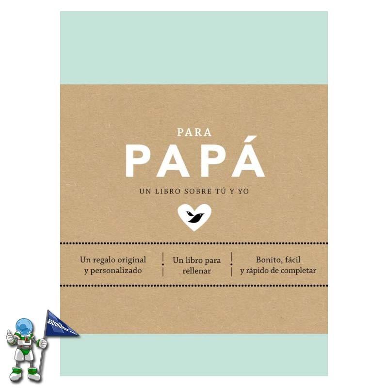 Para papá | Editorial Penguin Random House | Paternidad | Día del padre 2021 | Astrolibros librería infantil y juvenil referente en Euskadi | Librería online