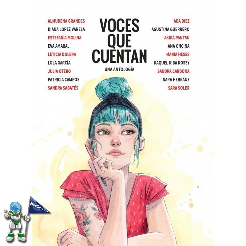 Voces que cuentan, antalogía, novela gráfica | Amaral, Lola Vendetta, Leticia Dolera, María Hesse, Estefanía Molina, la Volátil | Astrolibros librería infantojuvenil de Vitoria-Gasteiz