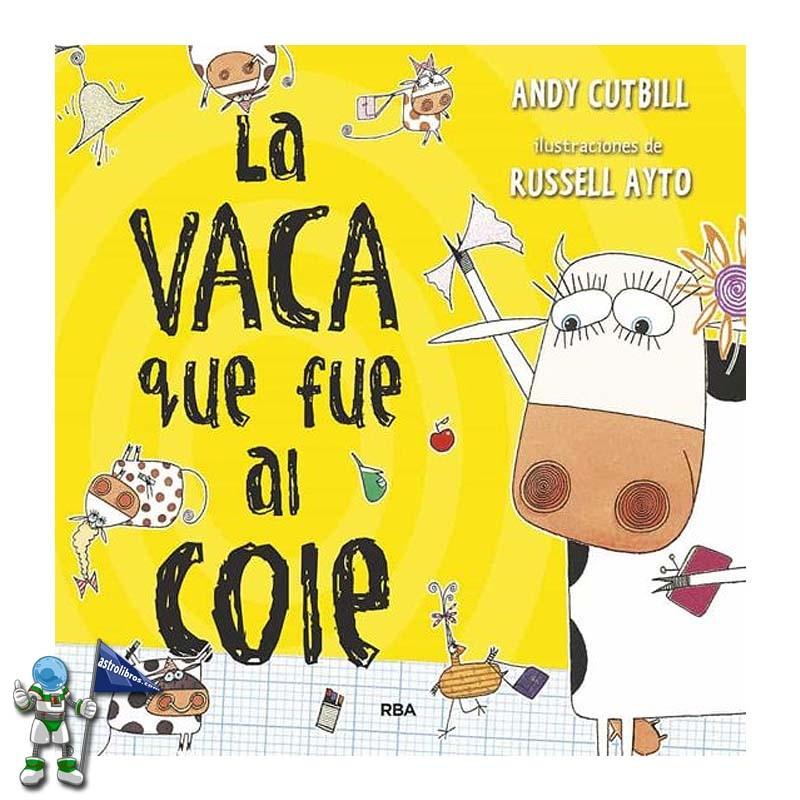Libros para que nos ayuden en la vuelta al cole, La vaca que fue al cole, cuento ilustrado RBA Astrolibros librería infatil y juvenil de Vitoria-Gasteiz y www.astrolibros.com